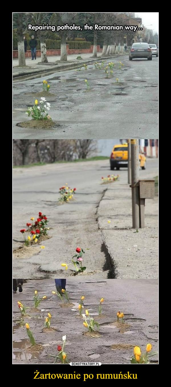 Żartowanie po rumuńsku –  Repairing potholes, the Romanian way...
