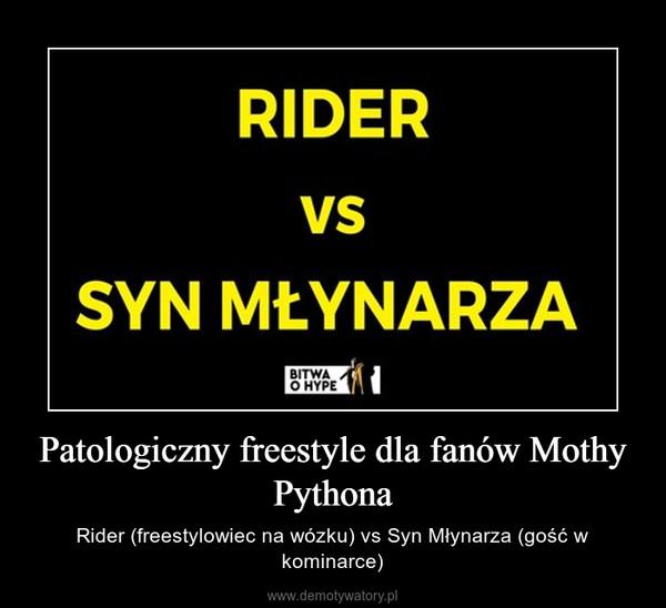 Patologiczny freestyle dla fanów Mothy Pythona – Rider (freestylowiec na wózku) vs Syn Młynarza (gość w kominarce)