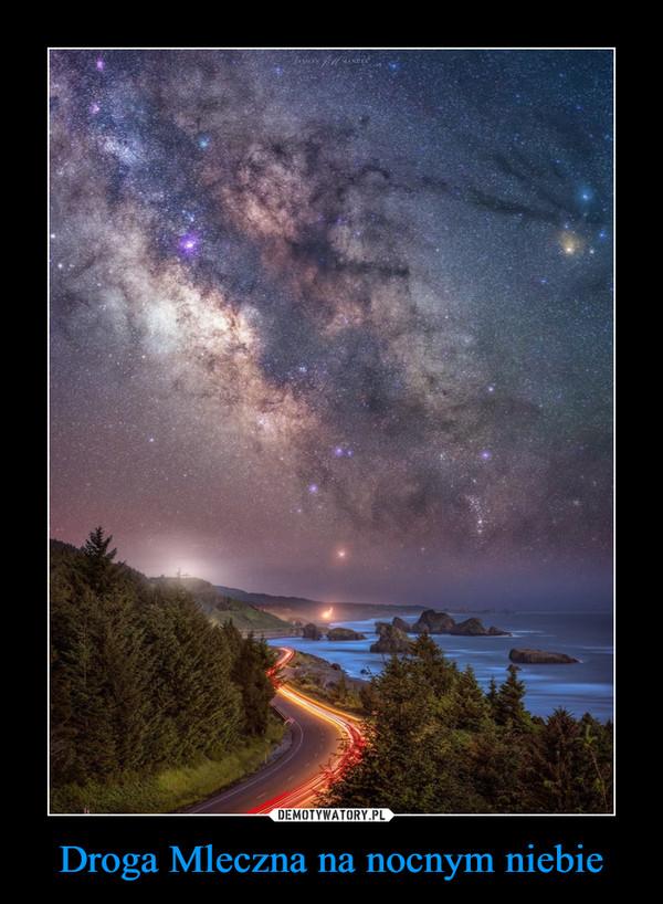 Droga Mleczna na nocnym niebie –