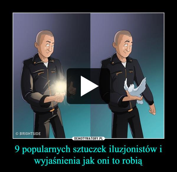 9 popularnych sztuczek iluzjonistów i wyjaśnienia jak oni to robią –
