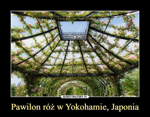Pawilon róż w Yokohamie, Japonia –