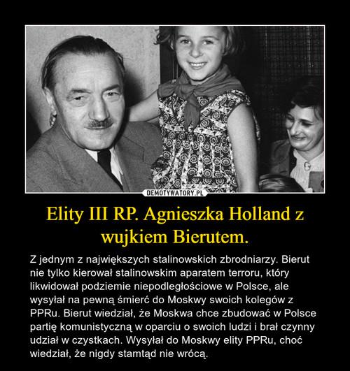 Elity III RP. Agnieszka Holland z wujkiem Bierutem.
