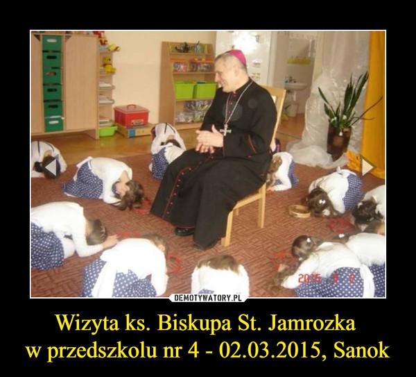 Wizyta ks. Biskupa St. Jamrozka w przedszkolu nr 4 - 02.03.2015, Sanok –
