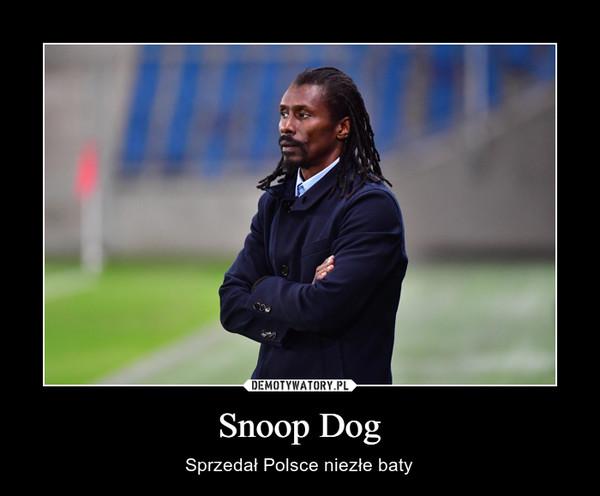 Snoop Dog – Sprzedał Polsce niezłe baty
