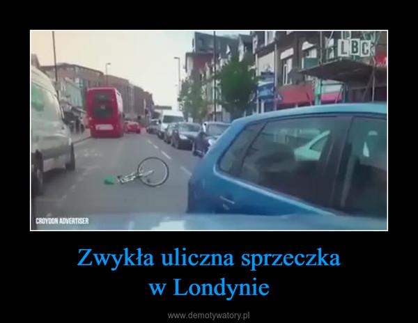 Zwykła uliczna sprzeczkaw Londynie –