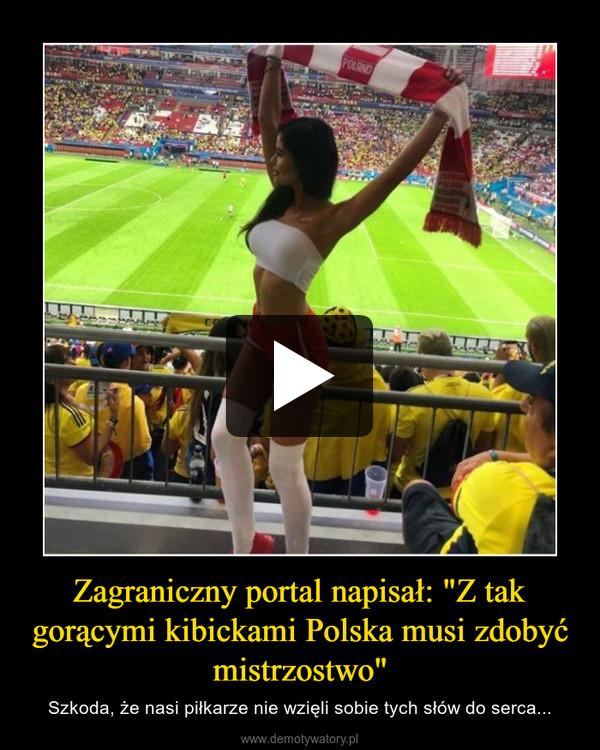 """Zagraniczny portal napisał: """"Z tak gorącymi kibickami Polska musi zdobyć mistrzostwo"""" – Szkoda, że nasi piłkarze nie wzięli sobie tych słów do serca..."""