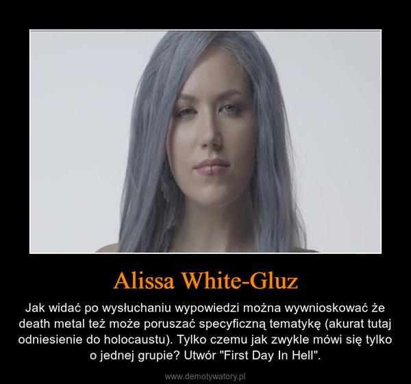 """Alissa White-Gluz – Jak widać po wysłuchaniu wypowiedzi można wywnioskować że death metal też może poruszać specyficzną tematykę (akurat tutaj odniesienie do holocaustu). Tylko czemu jak zwykle mówi się tylko o jednej grupie? Utwór """"First Day In Hell""""."""
