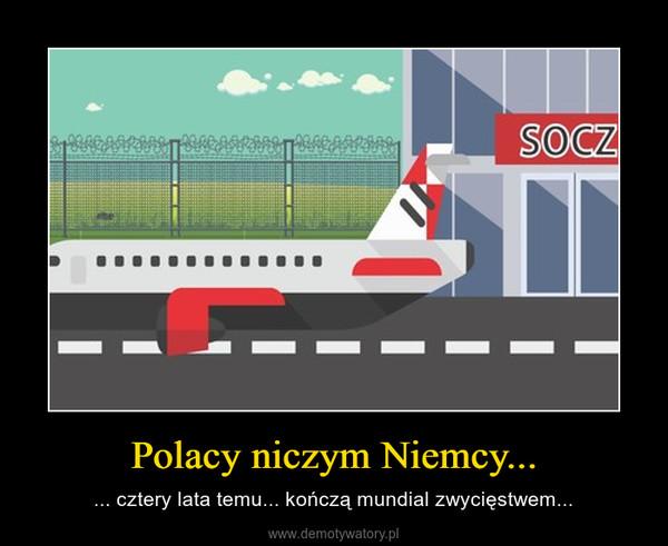 Polacy niczym Niemcy... – ... cztery lata temu... kończą mundial zwycięstwem...