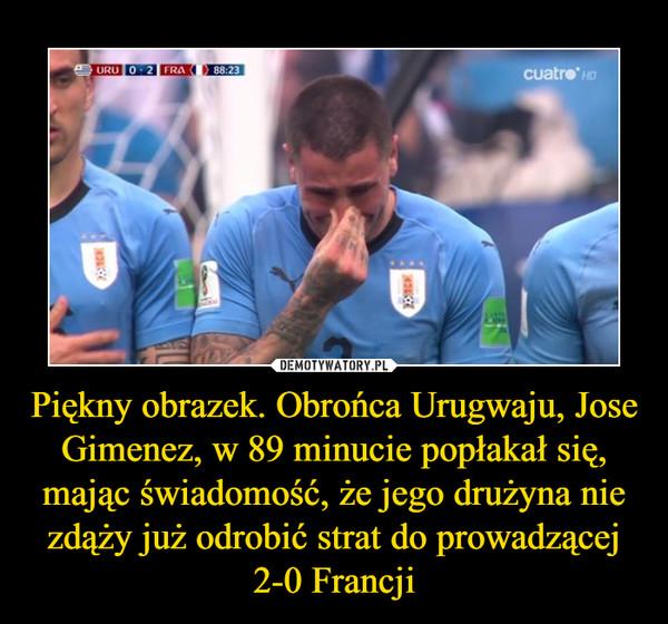 Piękny obrazek. Obrońca Urugwaju, Jose Gimenez, w 89 minucie popłakał się, mając świadomość, że jego drużyna nie zdąży już odrobić strat do prowadzącej 2-0 Francji –