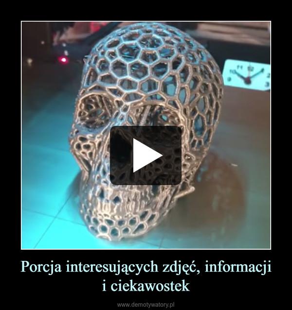 Porcja interesujących zdjęć, informacjii ciekawostek –
