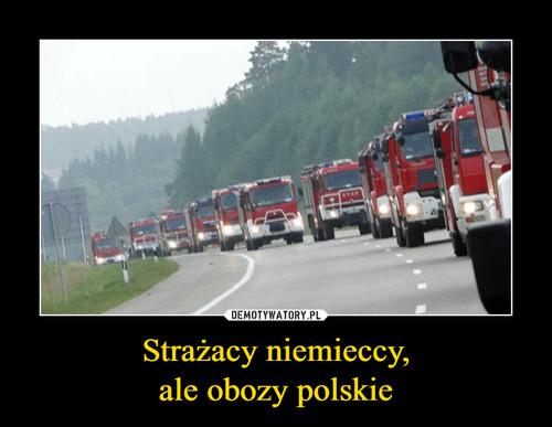 Strażacy niemieccy, ale obozy polskie