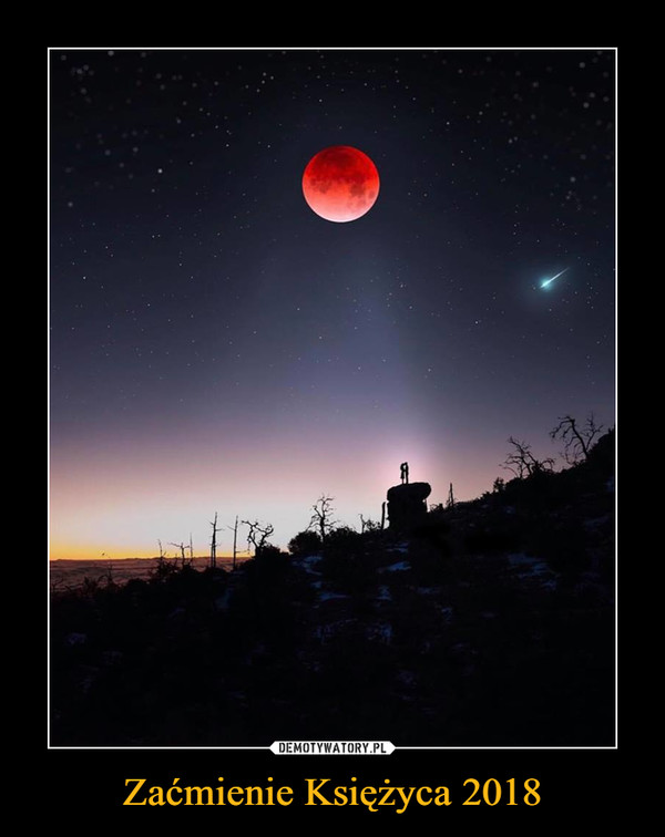 Zaćmienie Księżyca 2018 –