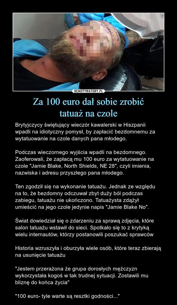 Za 100 Euro Dał Sobie Zrobić Tatuaż Na Czole Demotywatorypl