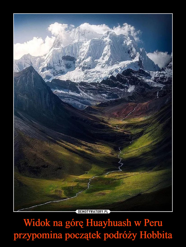 Widok na górę Huayhuash w Peru przypomina początek podróży Hobbita –