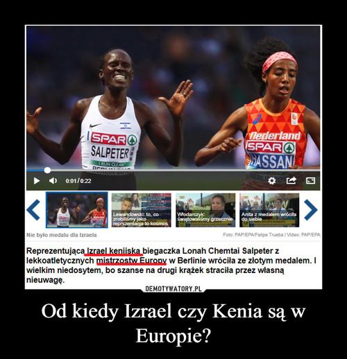 Od kiedy Izrael czy Kenia są w Europie?