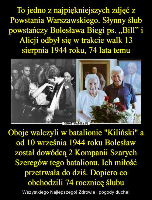 """To jedno z najpiękniejszych zdjęć z Powstania Warszawskiego. Słynny ślub powstańczy Bolesława Biegi ps. """"Bill"""" i Alicji odbył się w trakcie walk 13 sierpnia 1944 roku, 74 lata temu Oboje walczyli w batalionie """"Kiliński"""" a od 10 września 1944 roku Bolesław został dowódcą 2 Kompanii Szarych Szeregów tego batalionu. Ich miłość przetrwała do dziś. Dopiero co obchodzili 74 rocznicę ślubu"""