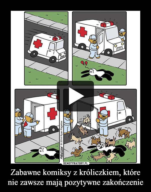 Zabawne komiksy z króliczkiem, które nie zawsze mają pozytywne zakończenie –