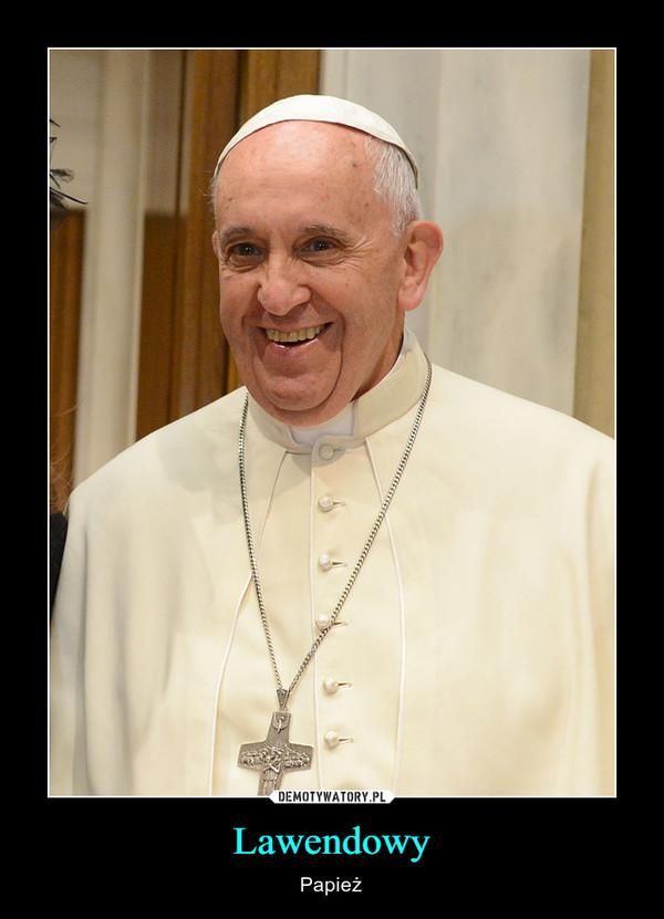 Lawendowy – Papież