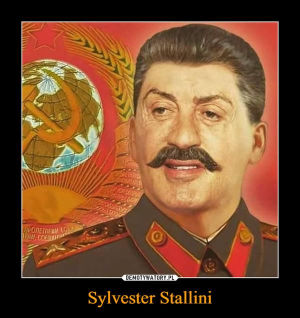Sylvester Stallini –