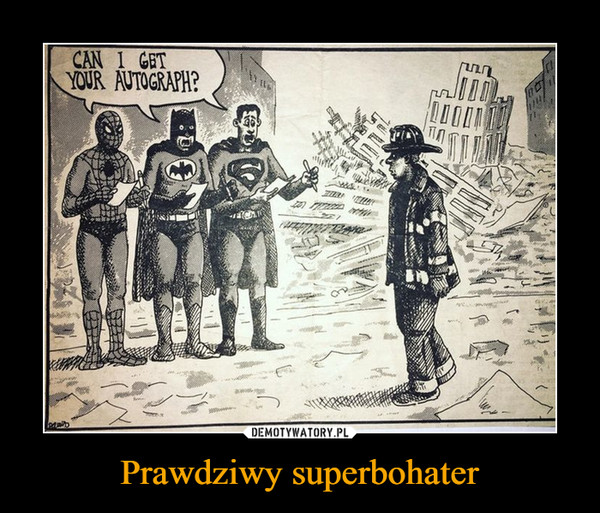 Prawdziwy superbohater –  Can i get your autograph?