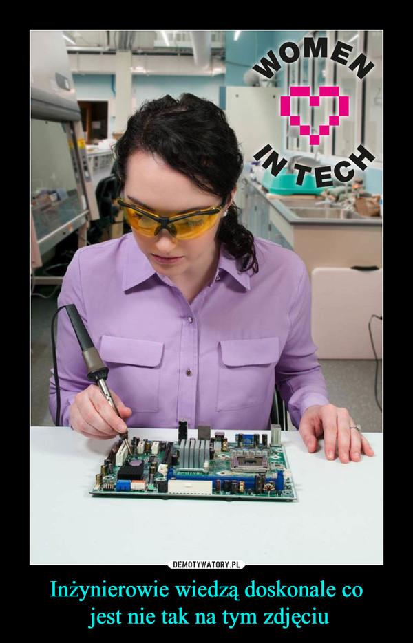 Inżynierowie wiedzą doskonale co jest nie tak na tym zdjęciu –