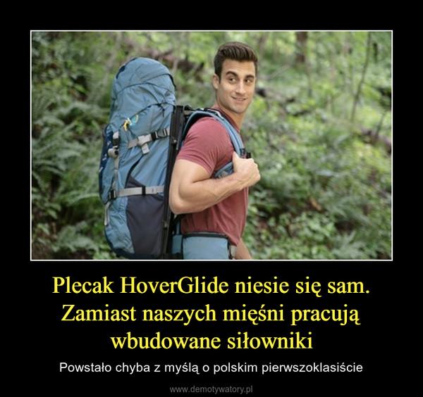 Plecak HoverGlide niesie się sam. Zamiast naszych mięśni pracują wbudowane siłowniki – Powstało chyba z myślą o polskim pierwszoklasiście