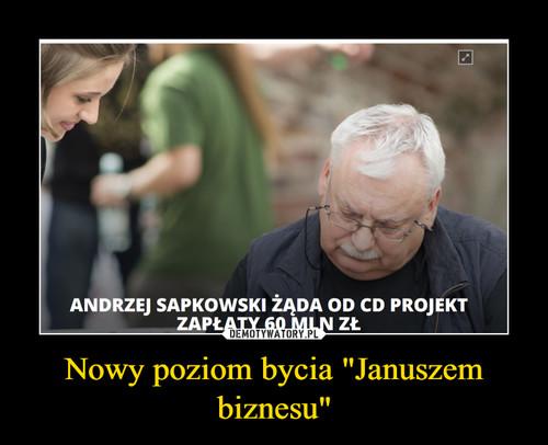 """Nowy poziom bycia """"Januszem biznesu"""""""