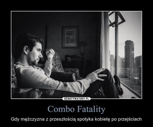 Combo Fatality