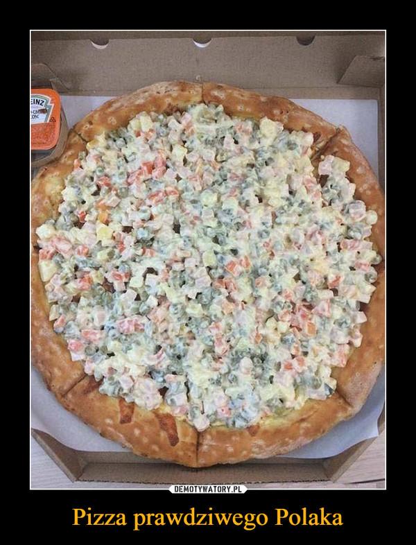 Pizza prawdziwego Polaka –