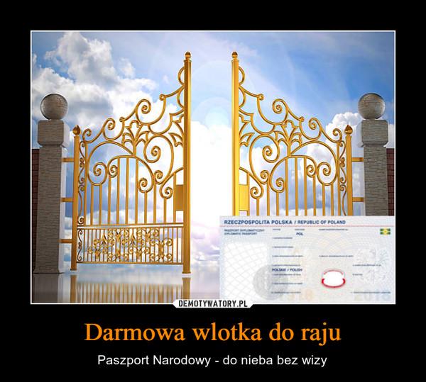 Darmowa wlotka do raju – Paszport Narodowy - do nieba bez wizy
