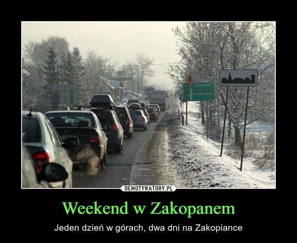 Weekend w Zakopanem – Jeden dzień w górach, dwa dni na Zakopiance
