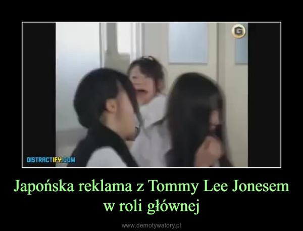Japońska reklama z Tommy Lee Jonesem w roli głównej –