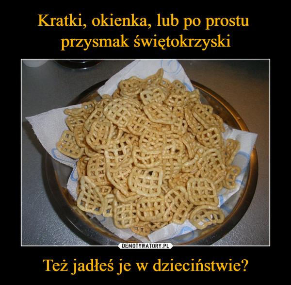 Też jadłeś je w dzieciństwie? –