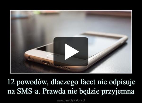 12 powodów, dlaczego facet nie odpisuje na SMS-a. Prawda nie będzie przyjemna –