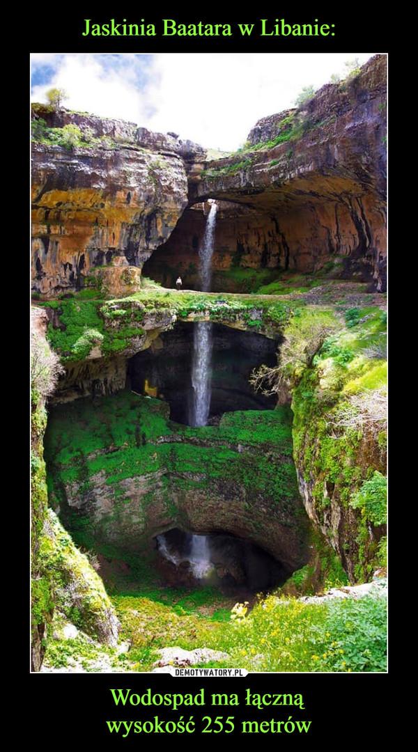 Wodospad ma łączną wysokość 255 metrów –