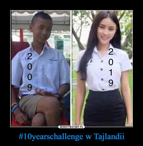 #10yearschallenge w Tajlandii –