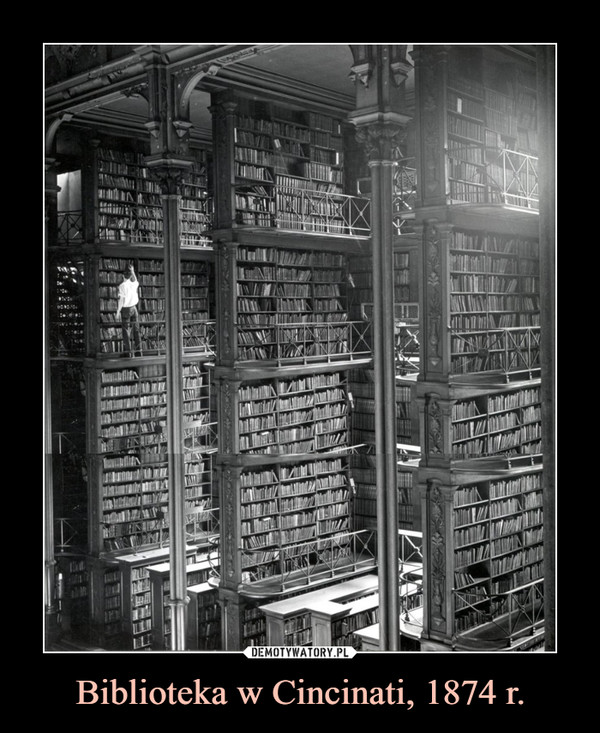 Biblioteka w Cincinati, 1874 r. –