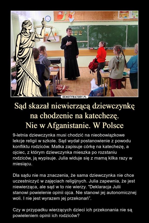Sąd skazał niewierzącą dziewczynkę na chodzenie na katechezę. Nie w Afganistanie. W Polsce