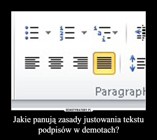 Jakie panują zasady justowania tekstu podpisów w demotach? –