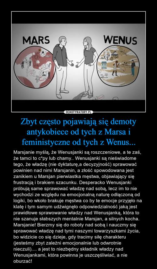 Zbyt często pojawiają się demoty antykobiece od tych z Marsa i feministyczne od tych z Wenus...