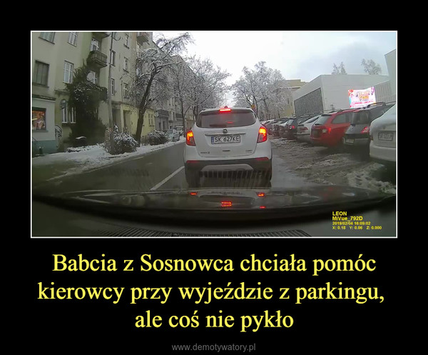 Babcia z Sosnowca chciała pomóc kierowcy przy wyjeździe z parkingu, ale coś nie pykło –