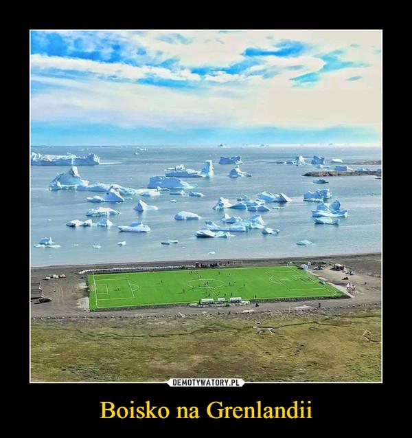 Boisko na Grenlandii –