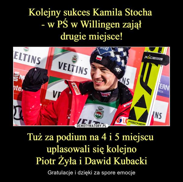 Tuż za podium na 4 i 5 miejscu uplasowali się kolejnoPiotr Żyła i Dawid Kubacki – Gratulacje i dzięki za spore emocje