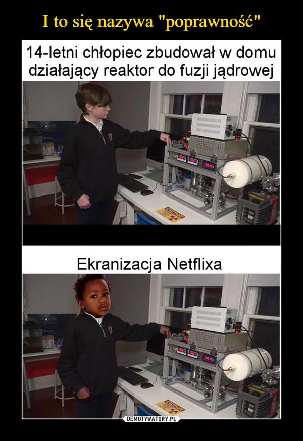 –  14-letni chłopiec zbudował w domudziałający reaktor do fuzjl JądrowejEkranizacja Netflixa