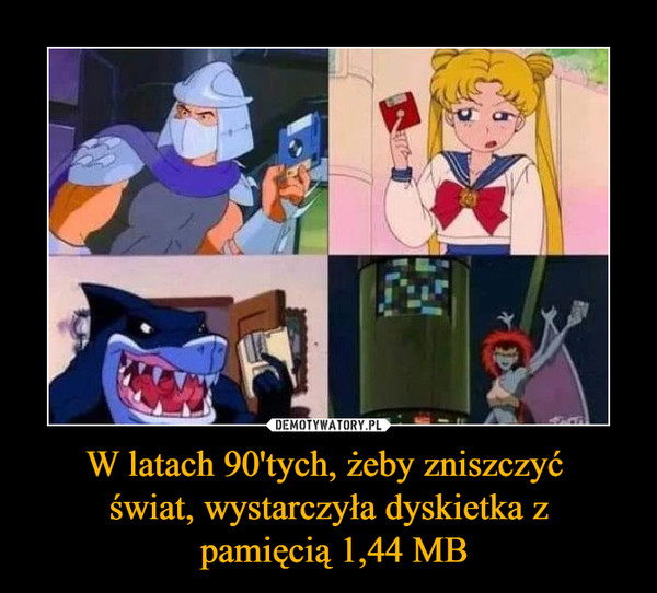 W latach 90'tych, żeby zniszczyć świat, wystarczyła dyskietka z pamięcią 1,44 MB –