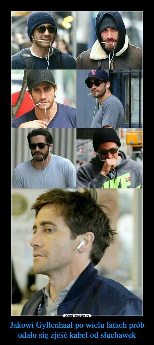 Jakowi Gyllenhaal po wielu latach prób udało się zjeść kabel od słuchawek –
