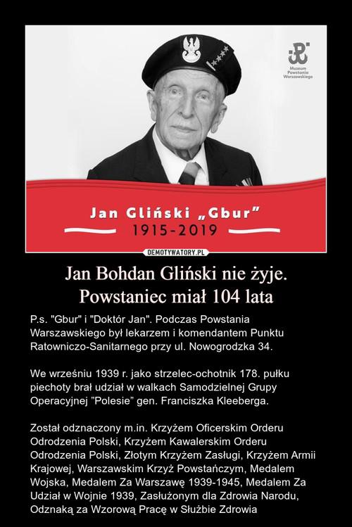 Jan Bohdan Gliński nie żyje. Powstaniec miał 104 lata