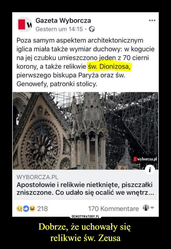 Dobrze, że uchowały się relikwie św. Zeusa –