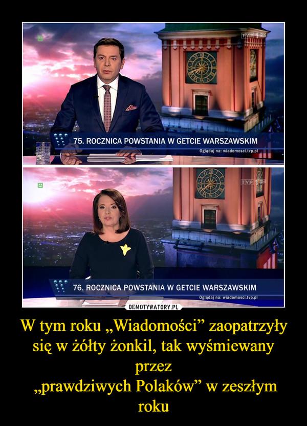 """W tym roku """"Wiadomości"""" zaopatrzyły się w żółty żonkil, tak wyśmiewany przez """"prawdziwych Polaków"""" w zeszłym roku –"""