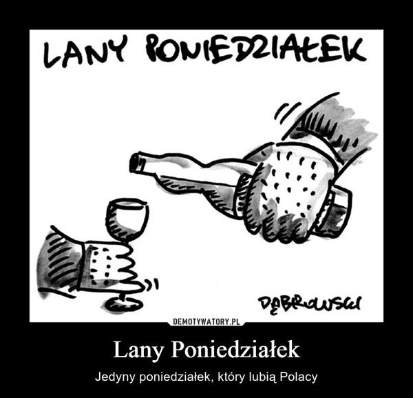 Lany Poniedziałek – Jedyny poniedziałek, który lubią Polacy